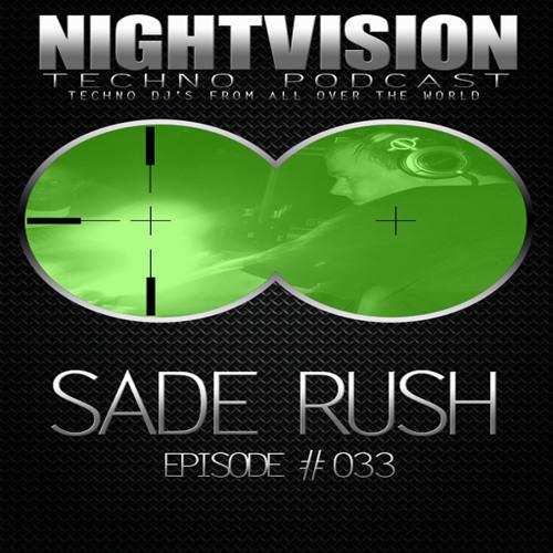 Sade Rush [HU] - NightVision Techno PODCAST 33 pt1
