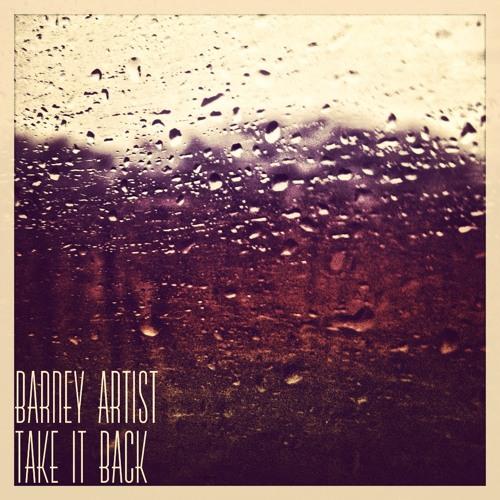 Barney Artist - Take It back (Feat. Emmavie)