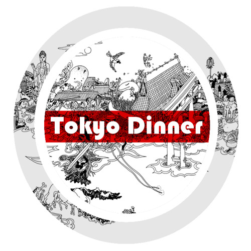 Tokyo Dinner (Original mix)             [Download limit reached. Check description]