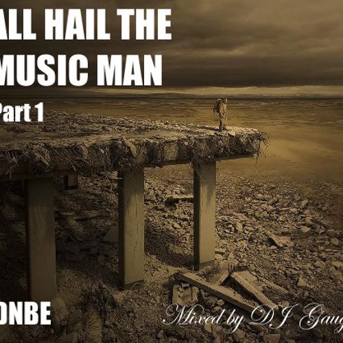 DJ Gauge All Hail the Music Man PT 1