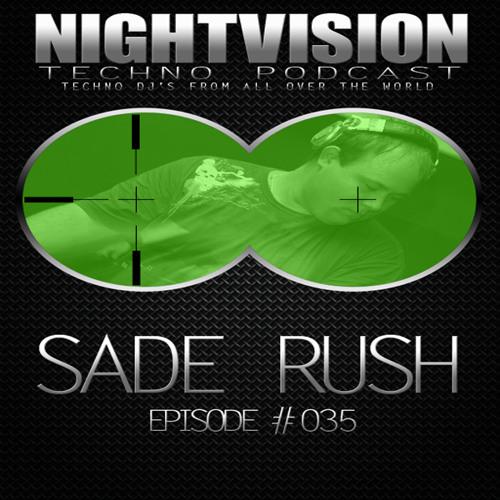 Sade Rush [HU] - NightVision Techno PODCAST 35 pt1