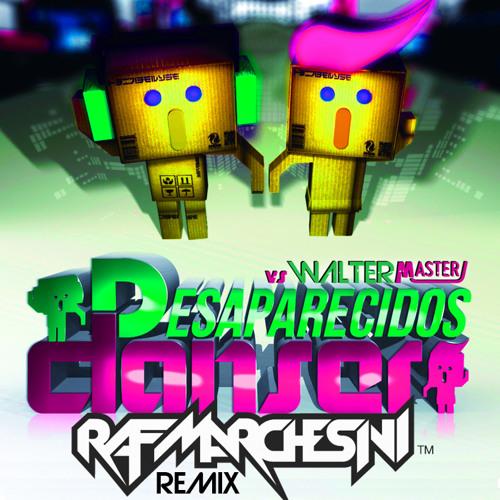 "Desaparecidos vs Walter Master J  ""Danser"" (Raf Marchesini Remix)"