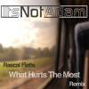 *Free DL* Rascal Flatts - What Hurts The Most (ItsNotAdam Remix)