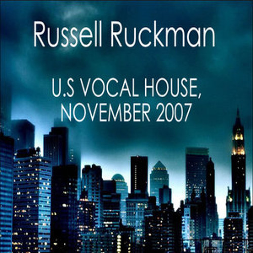 Russell Ruckman - Vocal US House November 2007 (Uplifting Soulful House & US Garage, Gospel, Funky)