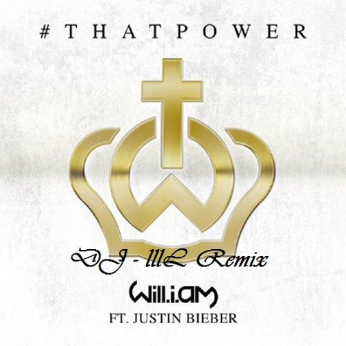 #ThatPower - Will.i.am (Ft. Justin Bieber) [Explicit] (Remix)