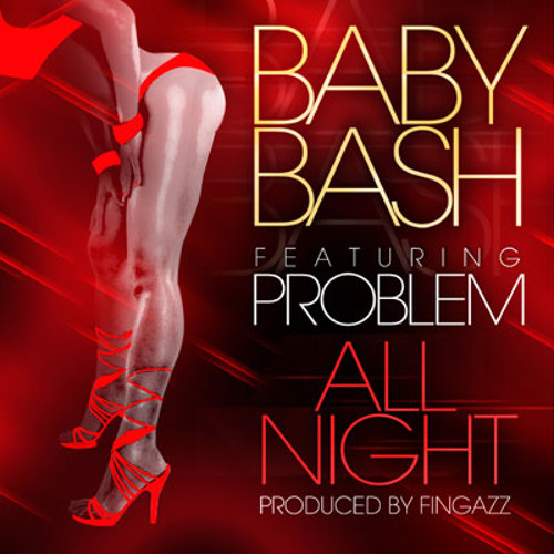 Baby Bash - Dance All Night feat. Problem