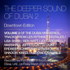 The Deeper Sound Of Dubai 2 - Downtown Edition - Deep House (March 2013)