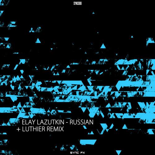 SYNC006 - ELAY LAZUTKIN - RUSSIAN