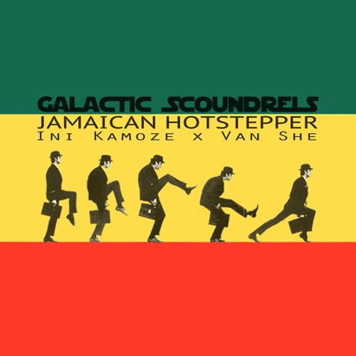 Jamaican Hotstepper [Ini Kamoze x Van She]