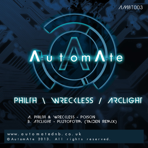Philth & Wreckless - Poison (AutomAte Tech - AM8T003 - Out Now)