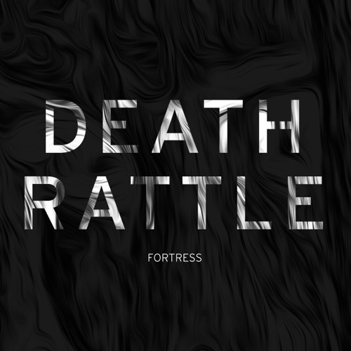 DEATH RATTLE - Fortress EP