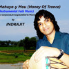 Mahua-y Mou (Honey Of Trance)Instrumental Folk  Music By INDRAJIT