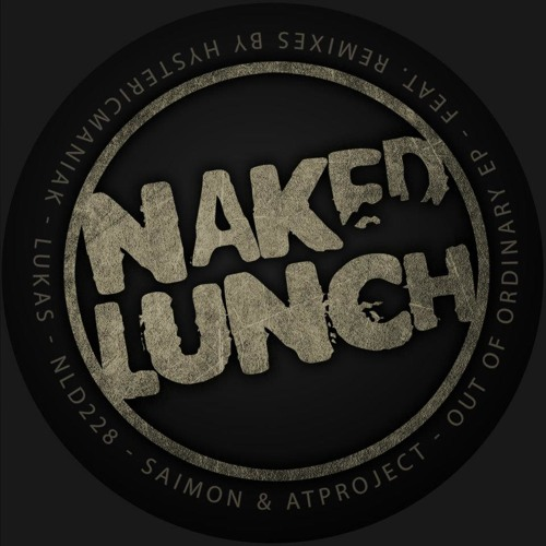 Saimon & ATproject - Out of the Ordinary (Hystericmaniak remix) Naked Lunch