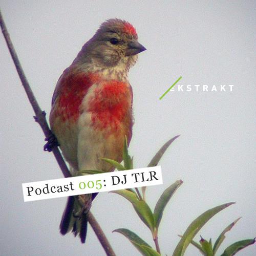Ekstrakt Podcast 005 - DJ TLR