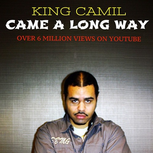 King Camil-Came A Long Way