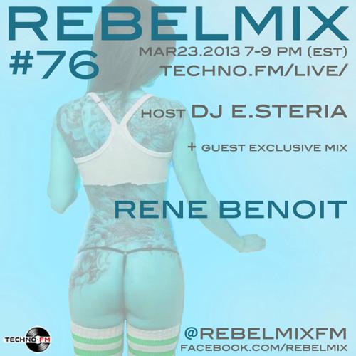 Rebel Mix 76 - March.23.2013 - ft RENE BENOIT