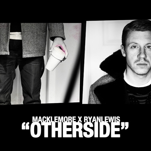 Macklemore X Ryan Lewis feat. Fences - Other Side ♡