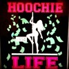 All About The Hoochie Life