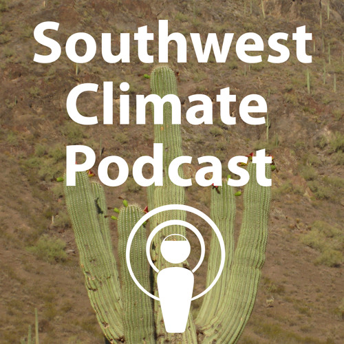 Southwest Climate Podcast: March 2013