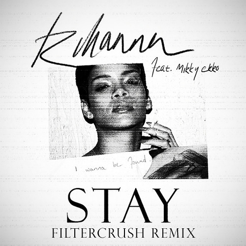 Rihanna ft. Mikky Ekko - Stay (Filtercrush Remix) FREE DOWNLOAD