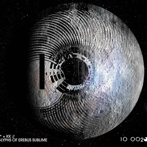 IO/002 | S* + KK | Glyphs of Erebus Sublime | excerpts