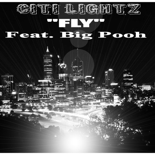 "Citi Lightz feat. Big Pooh ""Fly"" (prod. by Young RJ)"