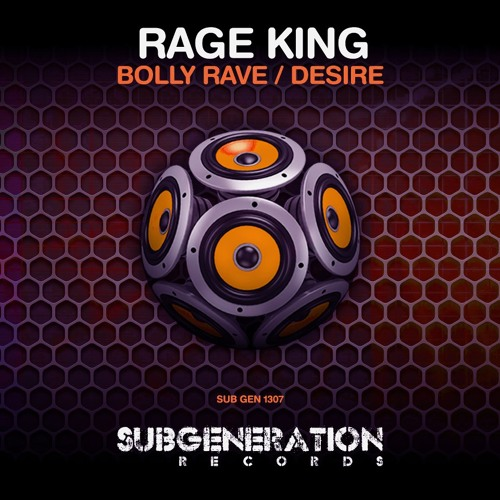 Rage King- Desire (OUT NOW) [Sub Generation Records]