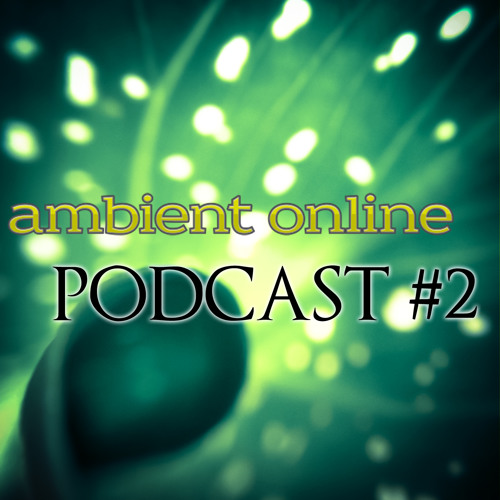 ambient online podcast #2