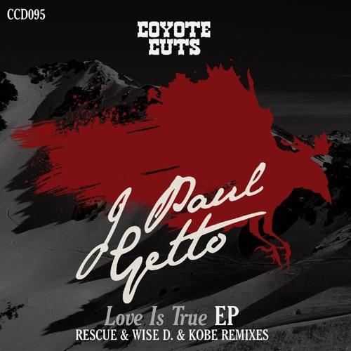 J Paul Getto - Love Is True (Rescue Remix)