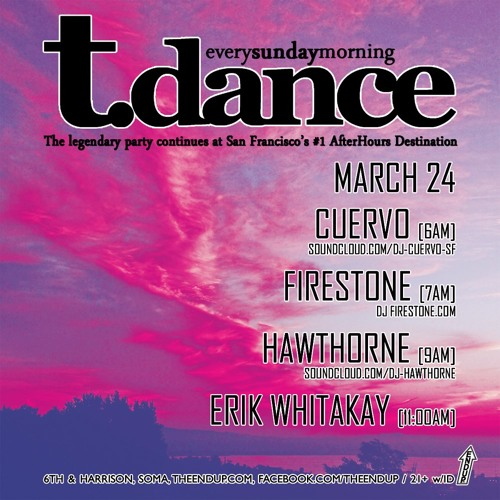 FIRESTONE - EndUp - TDance - March 24, 2013