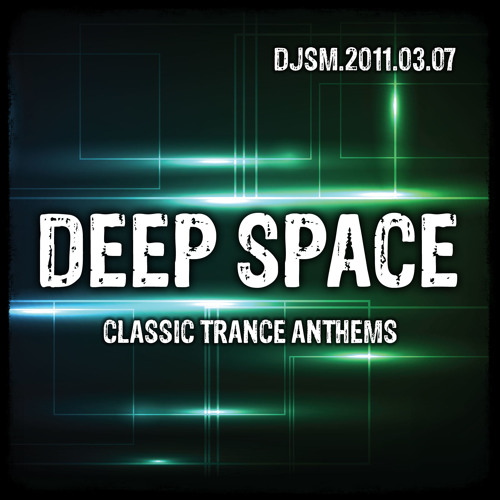 Deep Space - a Classic Trance Anthems Mix by dj Smiley Mike