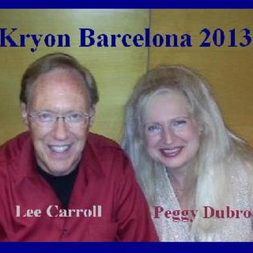 Kryon Barcelona 2013 - Lee Carroll & Peggy - March 16 2013