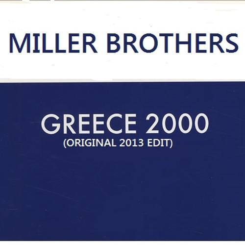 Miller Brothers - Greece 2000 (Original 2013 edit)SAMPLE