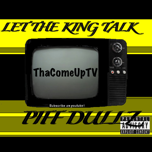 PIFF DULLZ ft. Lil Wayne -  Let The King Talk  (official remix) NEW 2013