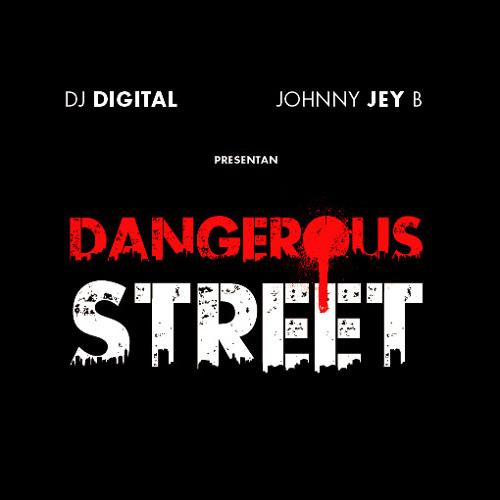 Dj Dig1tal Ft Johnny Jey B - Dangerous Street (Original Mix)