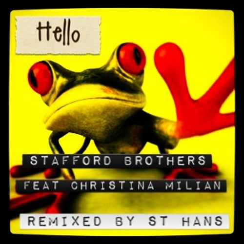 STAFFORD BROTHERS FEAT. LIL WAYNE & CHRISTINA MILIAN - HELLO (remixed by St.Hans)