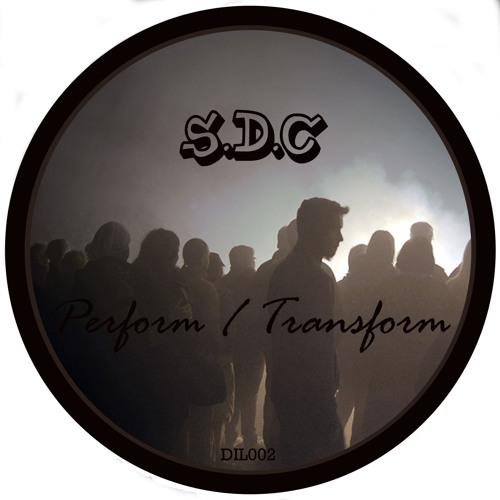 S.D.C - Perform / Transform