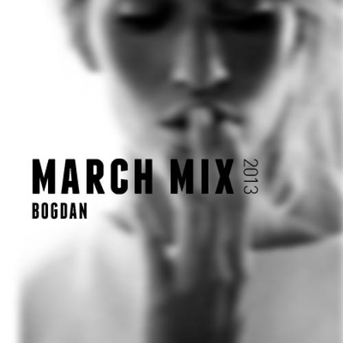 Bogdan - March Mix 2013