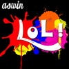 Aswin - LOL (Open Your Heart)