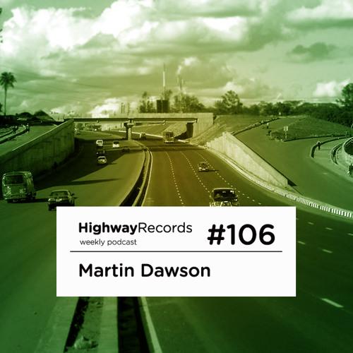 Highway Podcast #106 — Martin Dawson