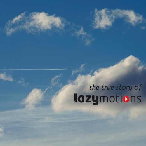 The True Story of Lazy Motions