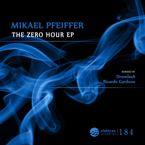 Mikael Pfeiffer - Zero Hour ( Drumloch Remix ) [ Elektrax Recordings ]