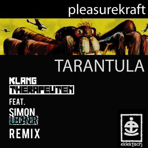 Pleasurekraft - Tarantula (KlangTherapeuten & Simon Lechner Remix) FREE DOWNLOAD