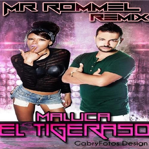 Maluca - El Tigeraso (Lo Tengo Todo Papi) [Mr. Rommel Remix]