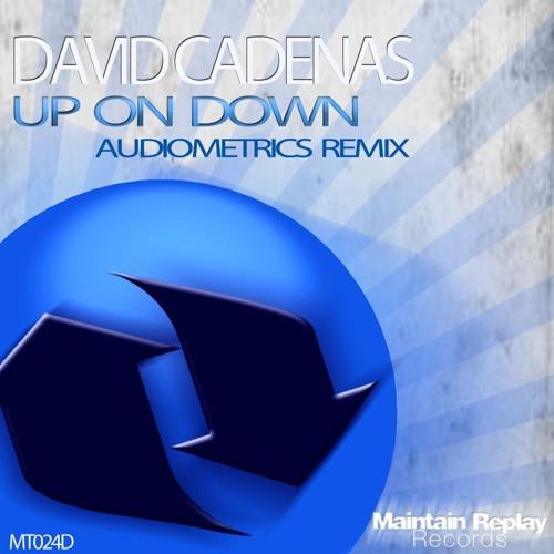 *OUT NOW* David Cadenas - Up On Down (Audiometrics Remix) [Maintain Replay]