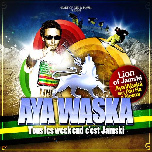Tous les week end c'est Jamski-Aya Waska