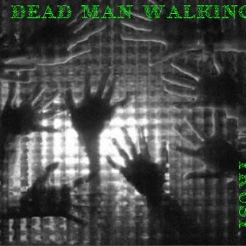 """Trust"" - Dead Man Walking"
