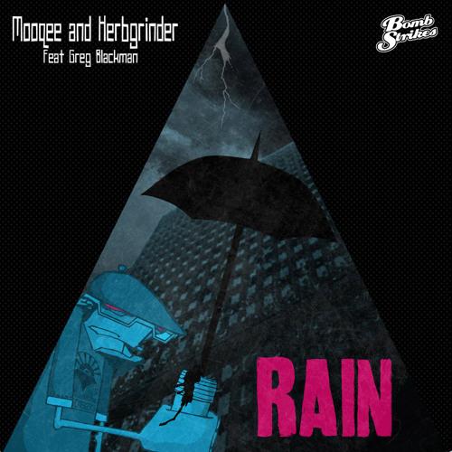 Mooqee & HerbGrinder - Rain ft Greg Blackman (Preview)