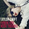 Taylor Swift - I Knew You Were Trouble (Alex DeMars Remix)