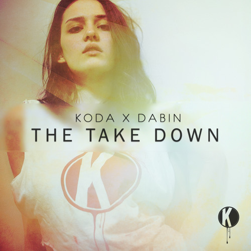 Dabin x Koda - The Take Down (Original Mix) | Free Download